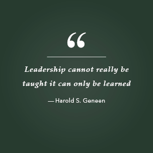 Leadership cannot really be taught it can only be learned. Quote by Harold S. Geneen.