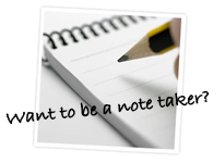 Want to be a note taker?