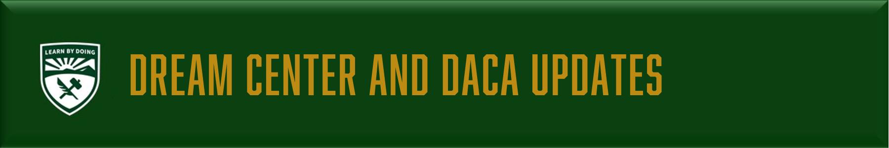 Dream Center and Daca Updates