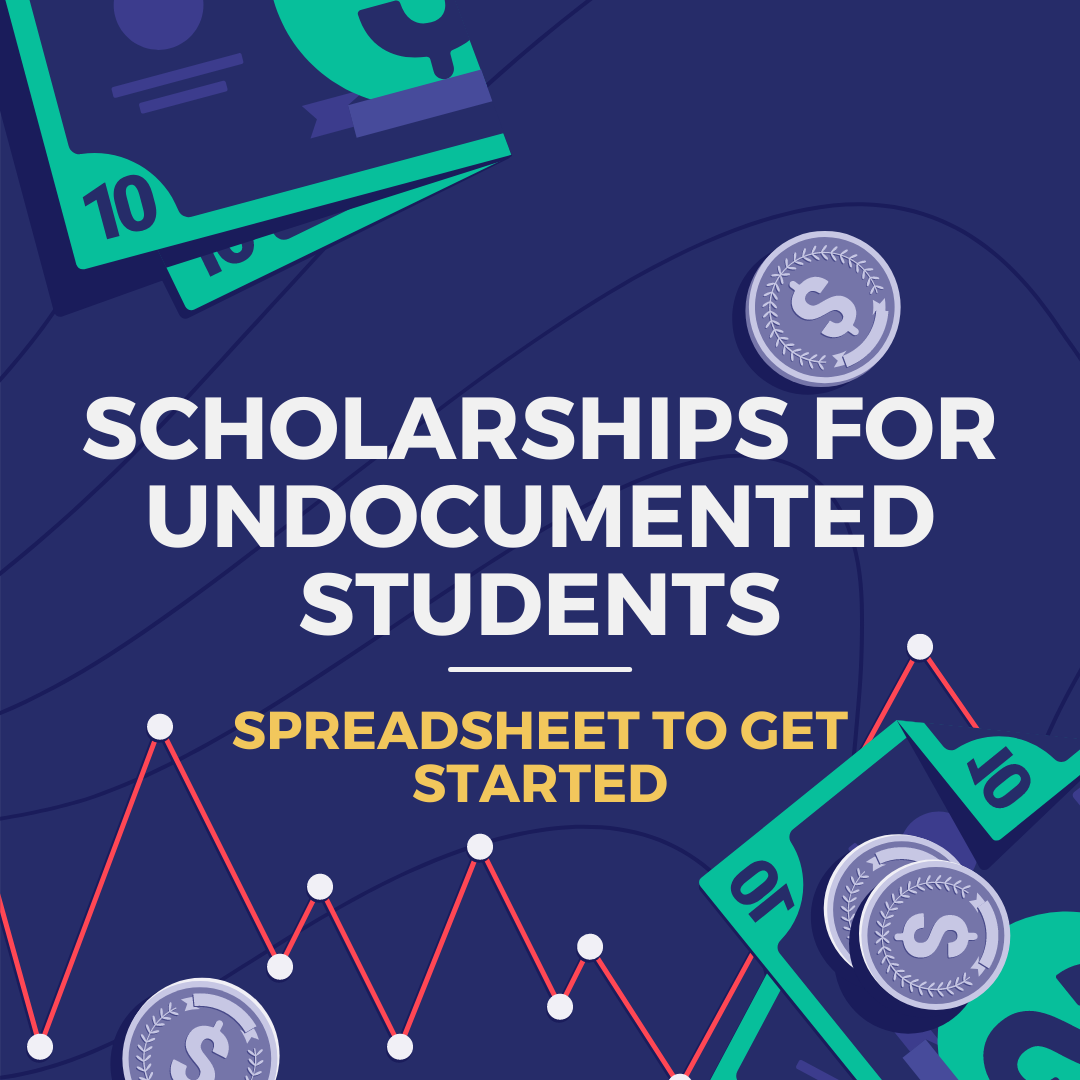 Scholarships for Undocumented Students - Spreadsheet to get you started