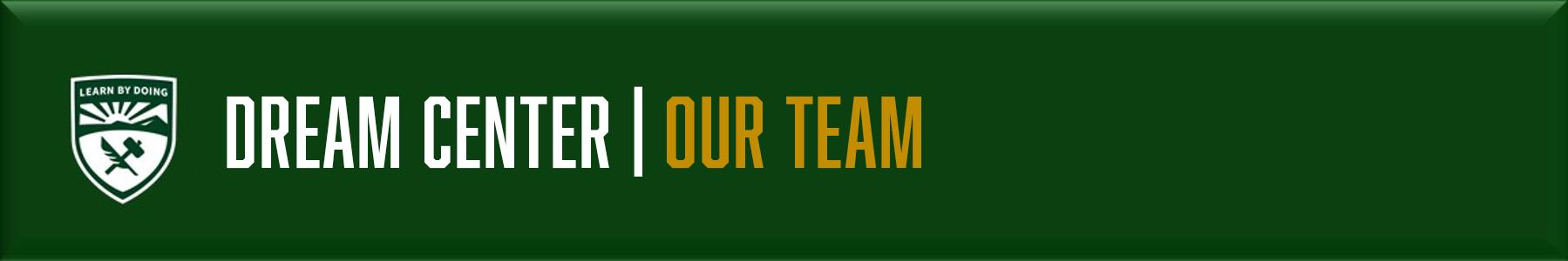 Dream Center - Our Team