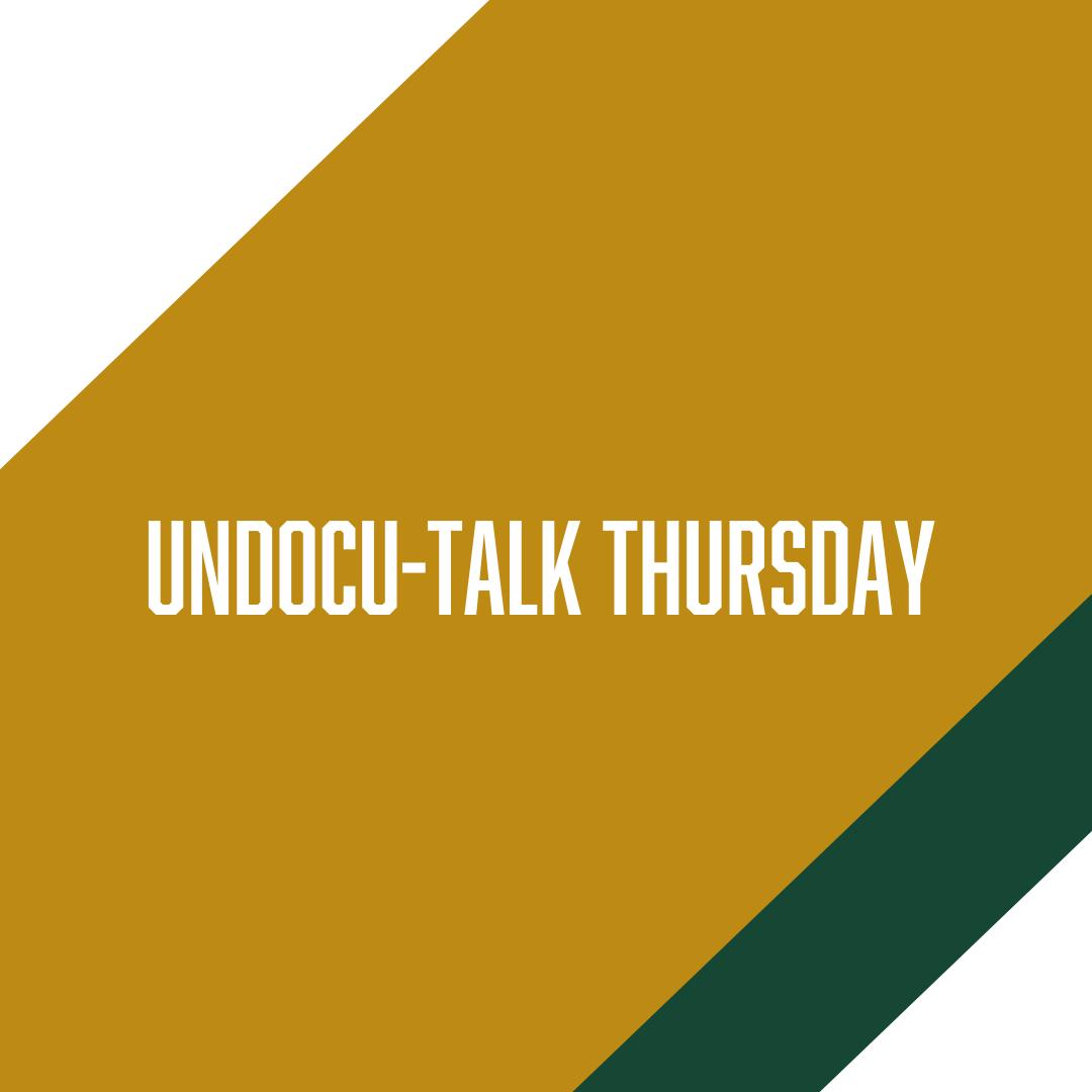 UNDOCU-TALK THURSDAY