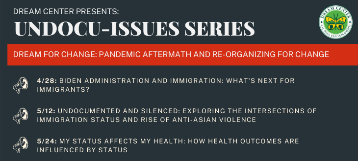 Spring Undocu-Issues: Dream for Change: Pandemic Aftermath and Re-Organizing for Change