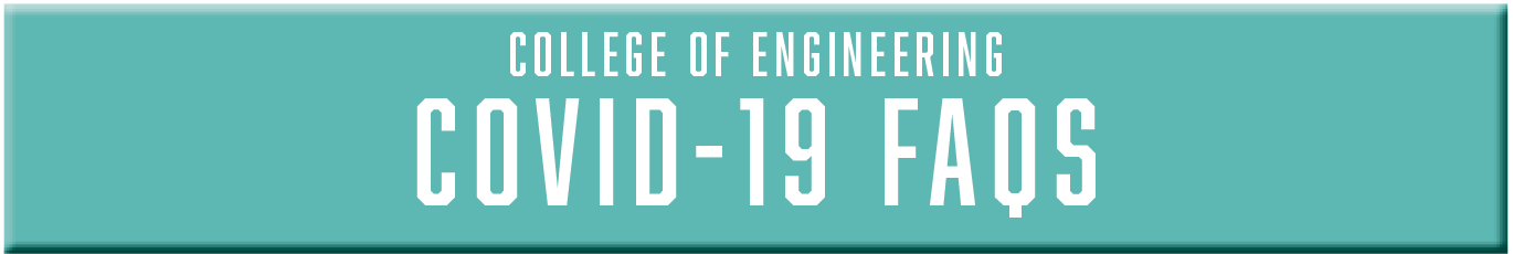 College of Engineering COVID-19 Information
