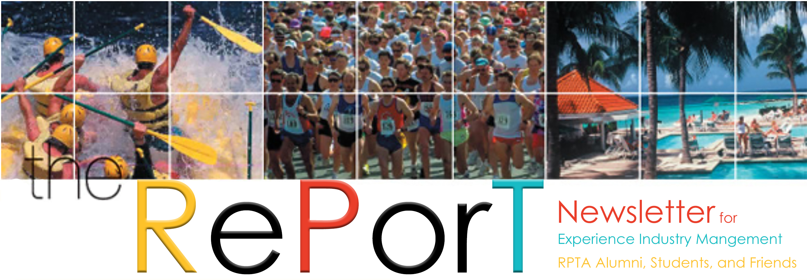 The Report, a newsletter for Recreation, Parks, & Tourism Administration, alumni, students and friends
