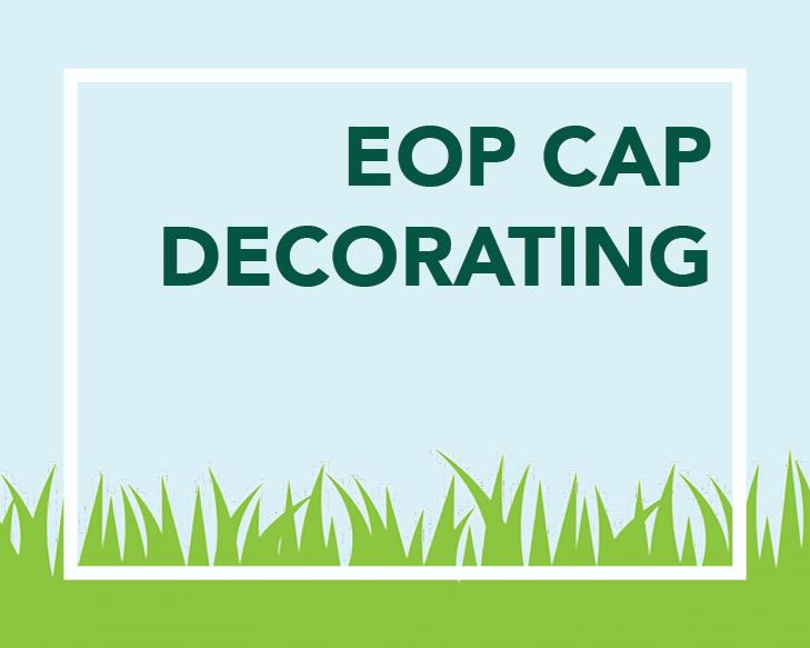 EOP cap decorating