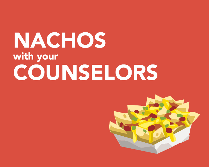 Nachos With Your Counselors