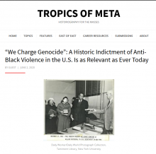 "History Lecturer writes blog piece on ""We Charge Genocide"", Tropics of Meta"