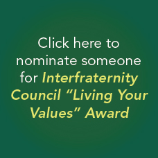 "Nominate someone for Interfraternity Council ""Living your Values"""