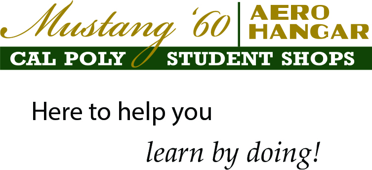 """Mustang '60, Aero Hangar. Cal Poly Student Shops. Here to help you learn by doing!"""
