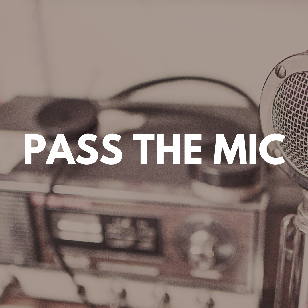 """Close-up photo of a microphone and sound system with the words """"Pass the Mic"""" centered."""