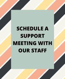 Schedule a Support Meeting with our Staff