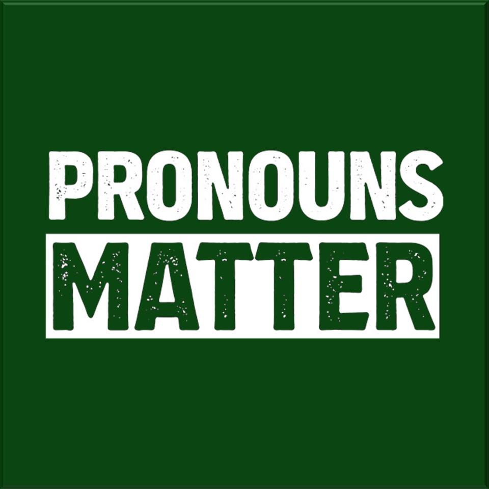 Pronouns Matter
