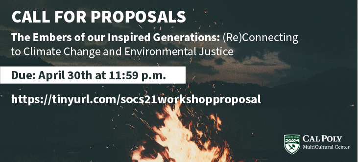 """""""Call for Proposals. The Embers of our Inspired Generations: (Re)Connecting to Climate Change and Environmental Justice. Due April 30th at 11:59 p.m. https://tinyurl.com/socs21workshopproposal"""