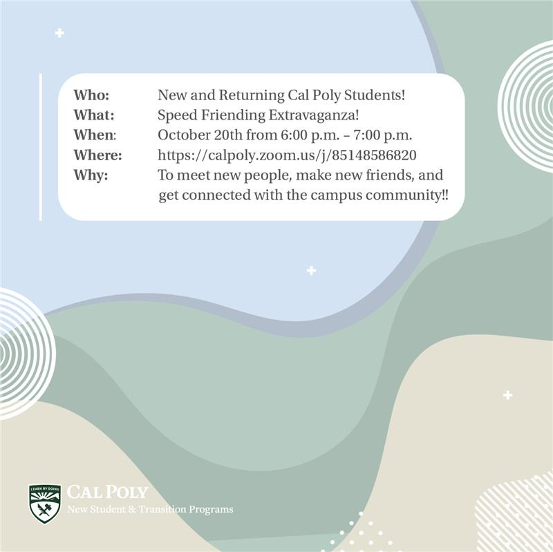 //calpoly.zoom.us/j/85148586820. Why: To meet new people, make new friends, and get connected with the campus community!!