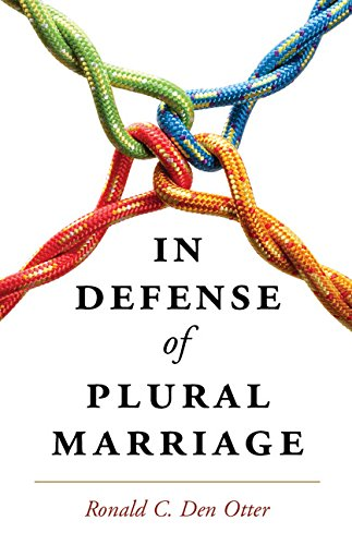 Cover Image Ron Den Otter, In Defense of Plural Marriage