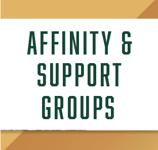 Affinity and Support Groups