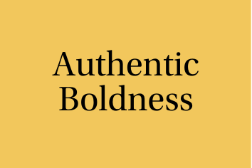 Authentic Boldness