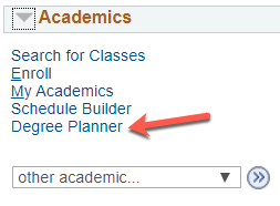"Degree Planner can be found under the ""Academics"" tab in the Student Center."
