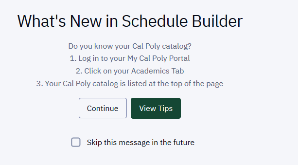 Screenshot of the Schedule Builder Welcome Page encouraging students to find their Cal Poly Catalog on the Academics Tab of their My Cal Poly Portal.