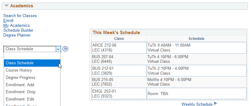 "Select ""Class Schedule"" from the drop-down menu to the left of your weekly schedule."