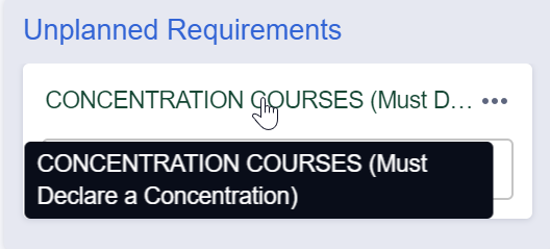 If a required concentration is undeclared, all concentration courses will appear in the Unplanned Requirements column.