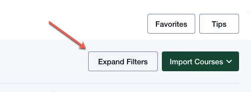 The Expand Filters button in the upper right-hand corner of the page (next to the Import Courses option)