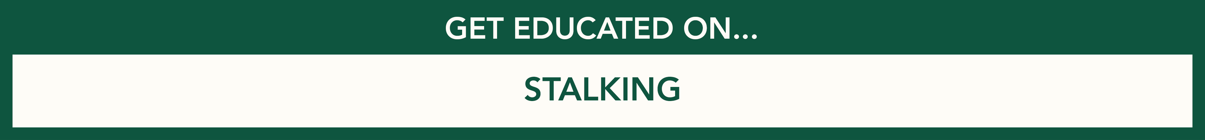 Get educated on stalking