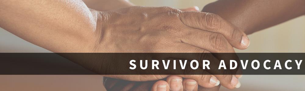 Survivor Advocacy