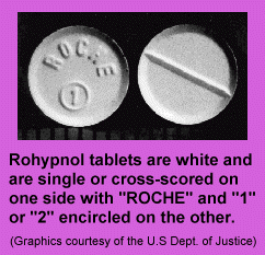 "Rohypnol tablets are white and single or cross scored on one side with ""ROCHE"" and ""1"" or ""2"" encircled on the other."