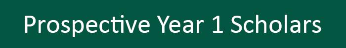 Prospective Year 1 Scholars