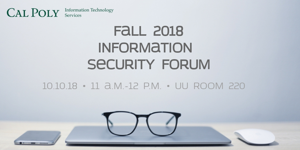 Information Security Forum 10-10-18 at 11am in UU220