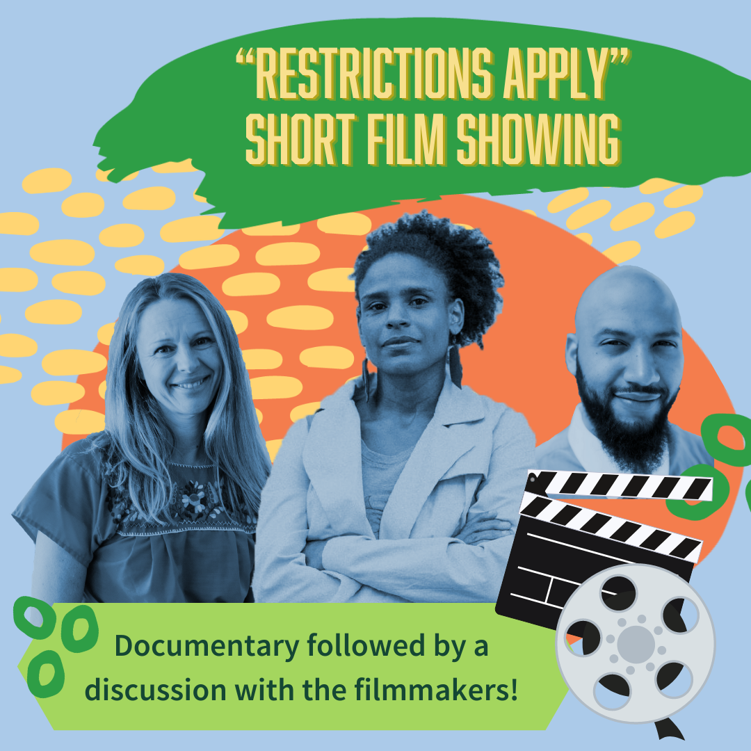 """Restrictions Apply"" Short Film Showing - Image of 3 people smiling and film camera with colorful swirls backdrop - CLosing Session will feature documentary showing and discussion with filmmakers"