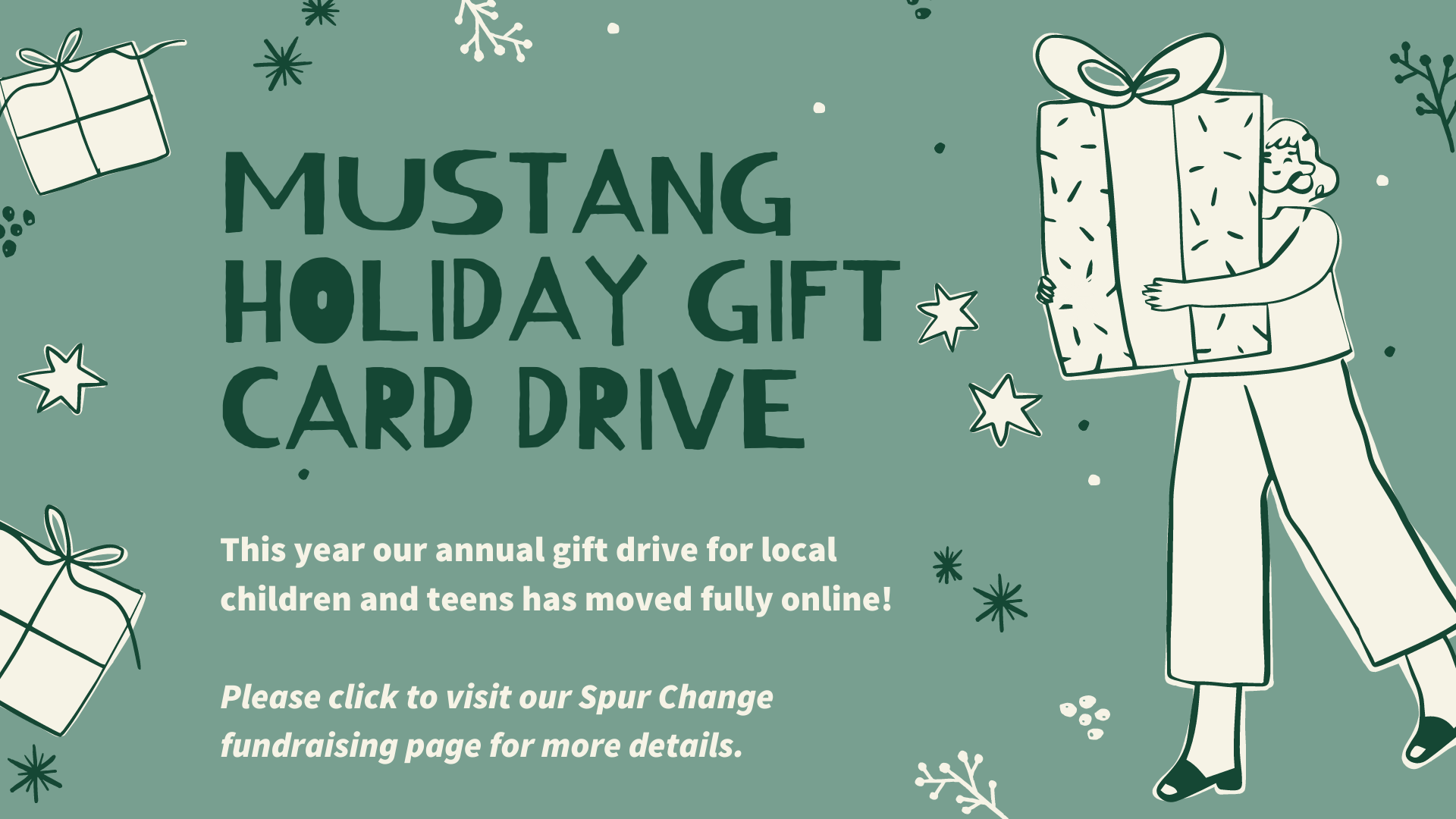 Donate online for our Holiday Gift Drive which has moved to be a fully online fundraiser at Spur Change.com