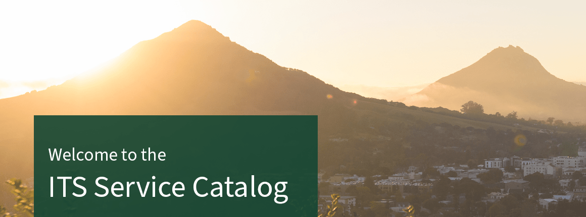 "Aerial view of Cal Poly in San Luis Obispo with text overlay ""Welcome to the ITS Service Catalog"""