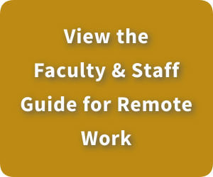 Faculty and Staff Guide For Remote Work