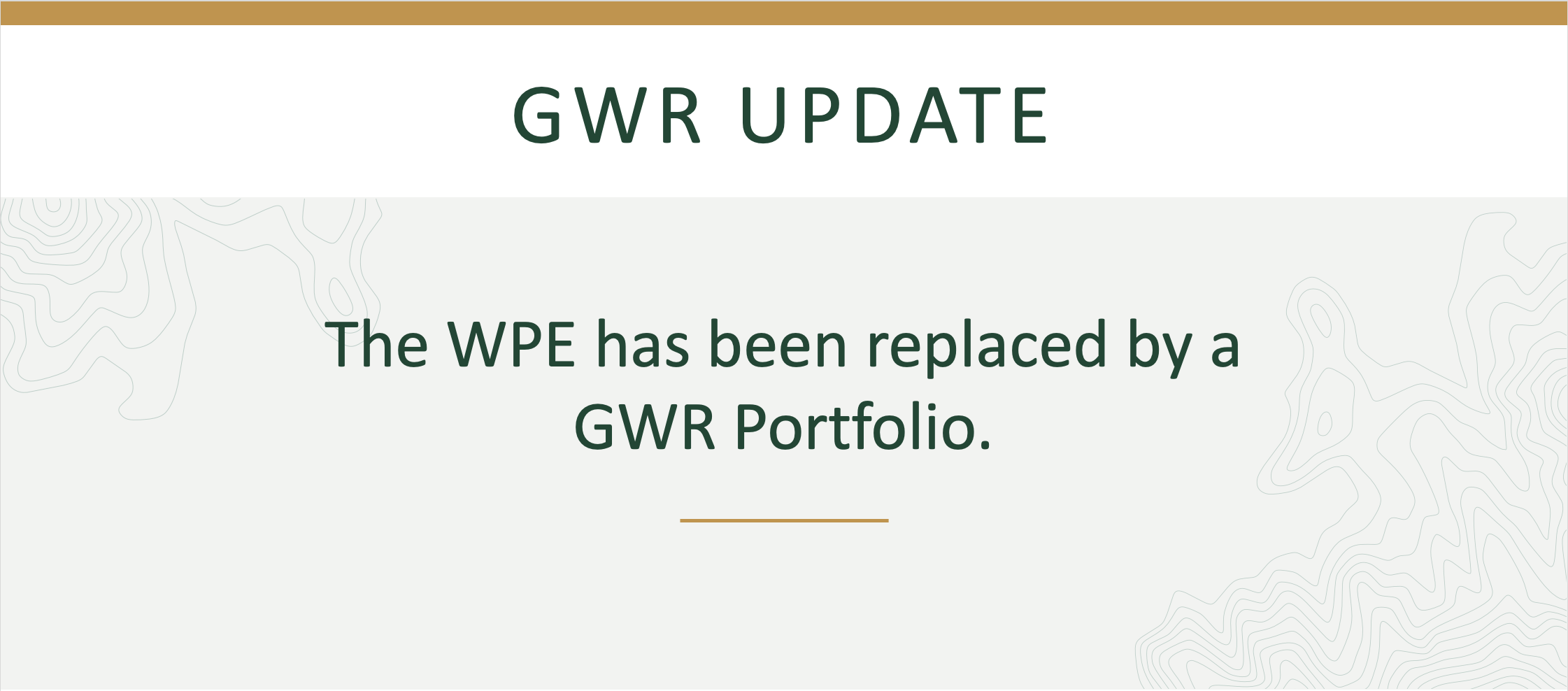 The WPE has been replaced by a GWR Portfolio.